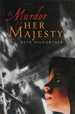A Murder for Her Majesty By Hilgartner, Beth