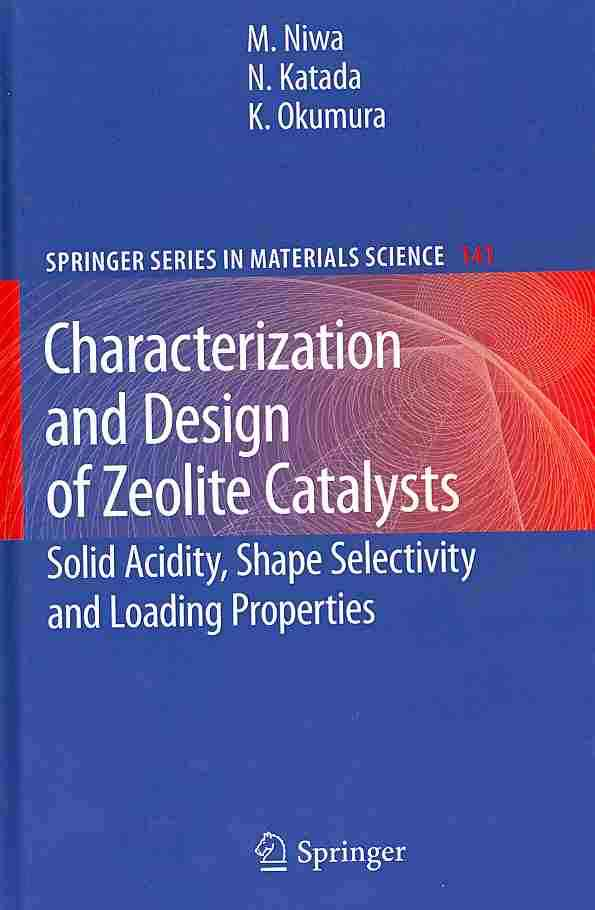Characterization and Design of Zeolite Catalysts By Niwa, Miki/ Katada, Naonobu/ Okumura, Kazu
